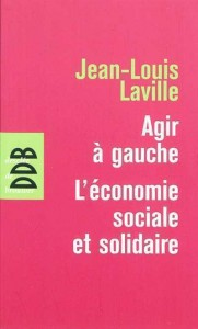 Note de lecture : Agir à Gauche, l'Economie Sociale et Solidaire, Jean-Louis Laville dans Bibliographie 9782220063201-181x300